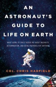 Cover of An Astronaut's Guide to Life on Earth by Chris Hadfield