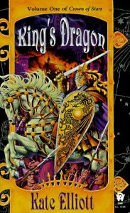 Cover of King's Dragon by Kate Elliott
