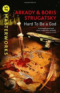 Cover of Hard to Be A God by Boris and Arkady Strugatsky
