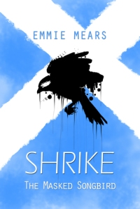 Cover of Shrike: The Masked Songbird by Emmie Mears