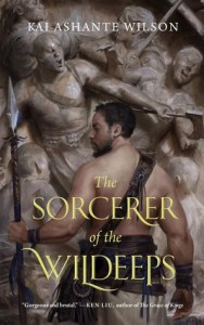 Cover of Sorcerer of the Wildeeps by Kai Ashante Wilson
