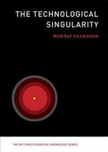 Cover of The Technological Singularity by Murray Shanahan