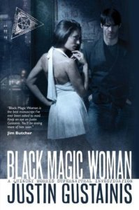 Cover of Black Magic Woman by Justin Gustainis