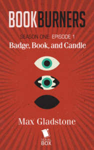 Cover of Badge, Book and Candle by Max Gladstone