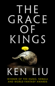Cover of The Grace of Kings by Ken Liu