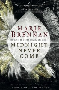 Cover of Midnight Never Come, by Marie Brennan