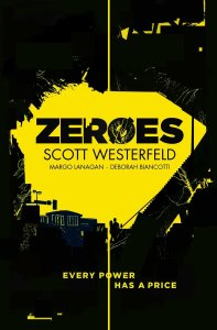 Cover of Zeroes by Scott Westerfeld, Margo Lanagan