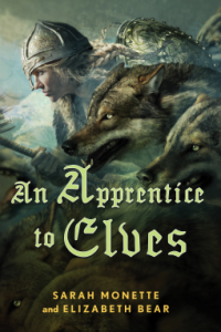 Cover of An Apprentice to Elves by Sarah Monette and Elizabeth Bear