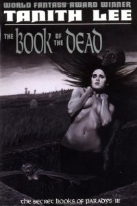 Cover of The Book of the Dead by Tanith Lee